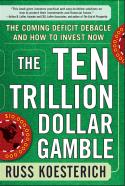 The Ten Trillion Dollar Gamble
