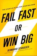 Schnell scheitern oder groß gewinnen