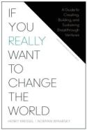 Wenn Sie wirklich die Welt verändern möchten