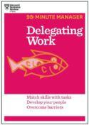 20 Minute Manager: Delegating Work
