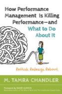 How Performance Management Is Killing Performance–and What to Do About It