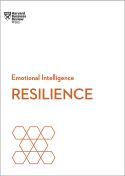 HBR Emotional Intelligence Series: Resilience