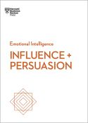 HBR Emotional Intelligence Series: Influence and Persuasion