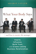 What Your Body Says (and how to master the message)