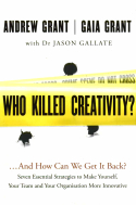 Who Killed Creativity? … And How Can We Get It Back?