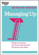 20-Minute Manager: Managing Up